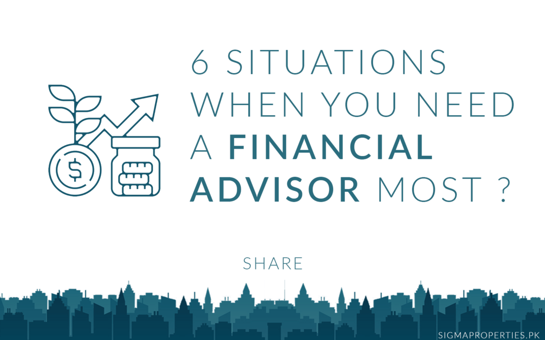 6 Situations for Financial Advisor need