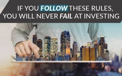 If You Follow These Rules, You Will Never Fail At Investing