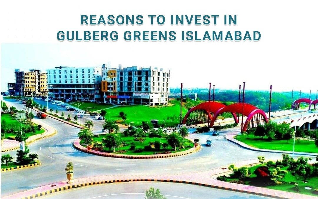 reasons to invest in gulberg green Islamabad