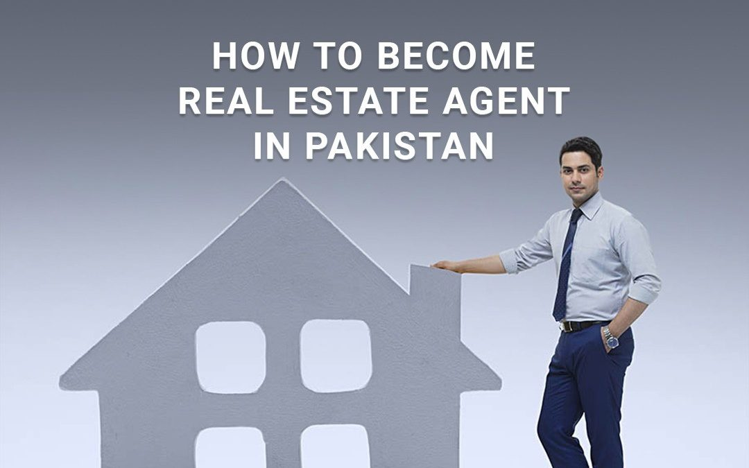 how to become real estate agent in Pakistan guide 2021