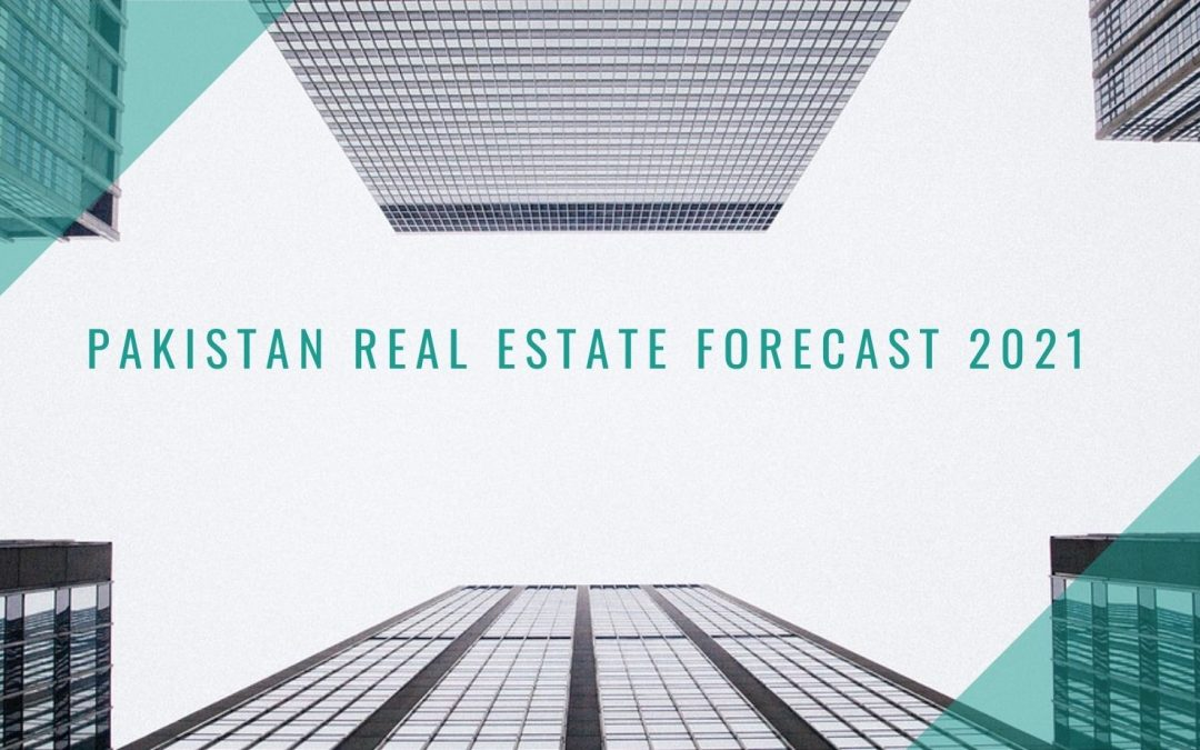 Pakistan Real Estate Forecast 2021 - Real Estate Prospects & Challenges