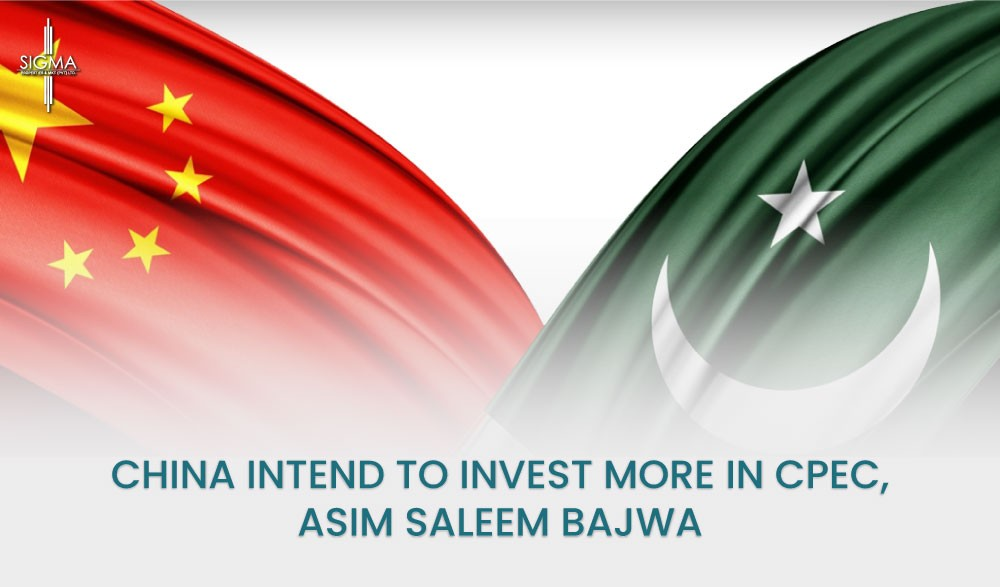 China Intends To Invest More In CPEC : Asim Saleem Bajwa