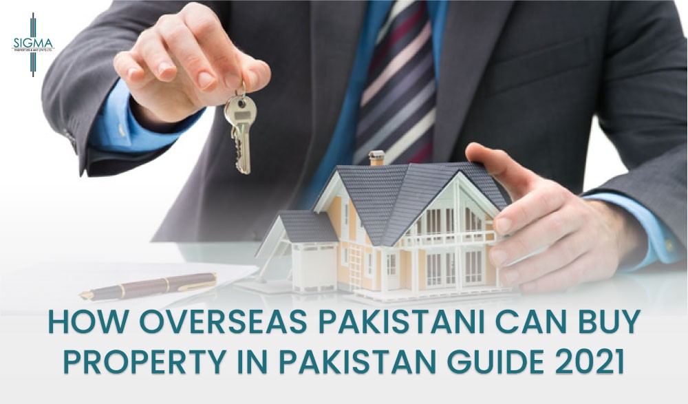 How Overseas Pakistani Can Buy Property in Pakistan Guide 2021