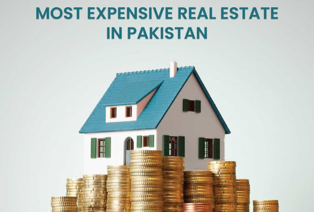 Most Expensive Real Estate in Pakistan