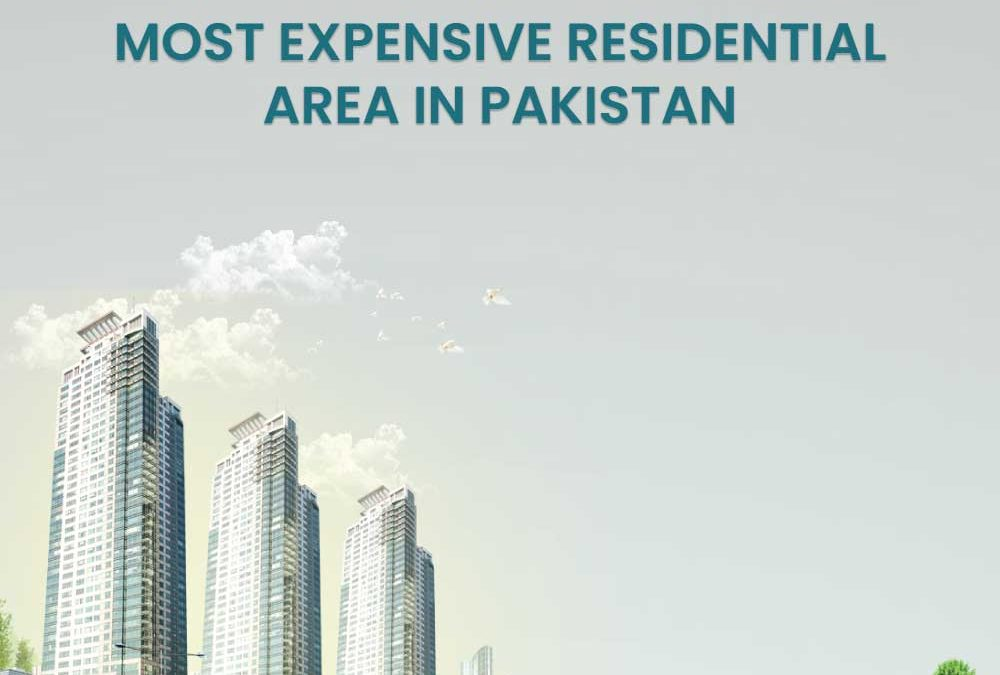 Most expensive Residential area in Pakistan