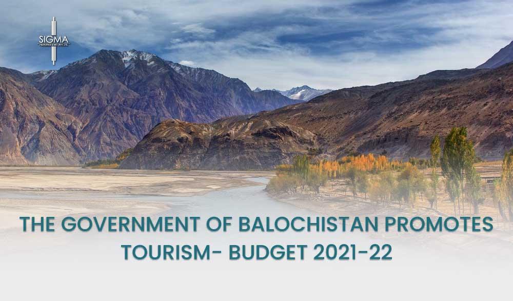 Government of Balochistan Promotes Tourism- budget 2021-22