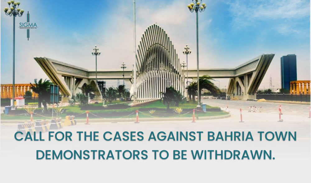 Call for the Cases against Bahria Town Demonstrators to be withdrawn.