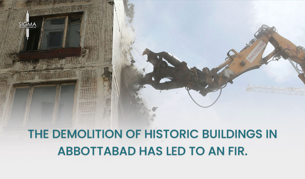 The demolition of historic buildings in Abbottabad has led to an FIR