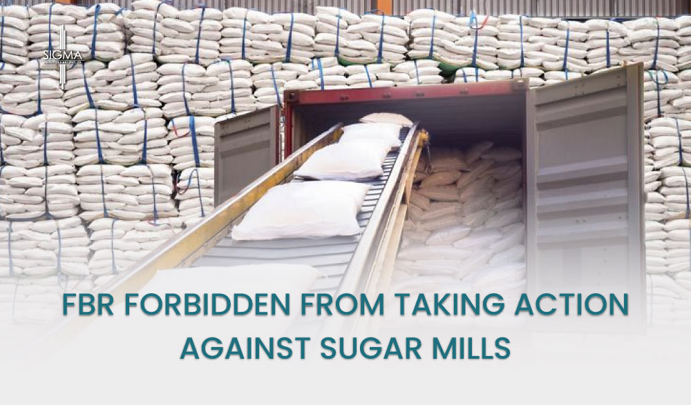 FBR has been forbidden from Taking Action against Sugar Mills