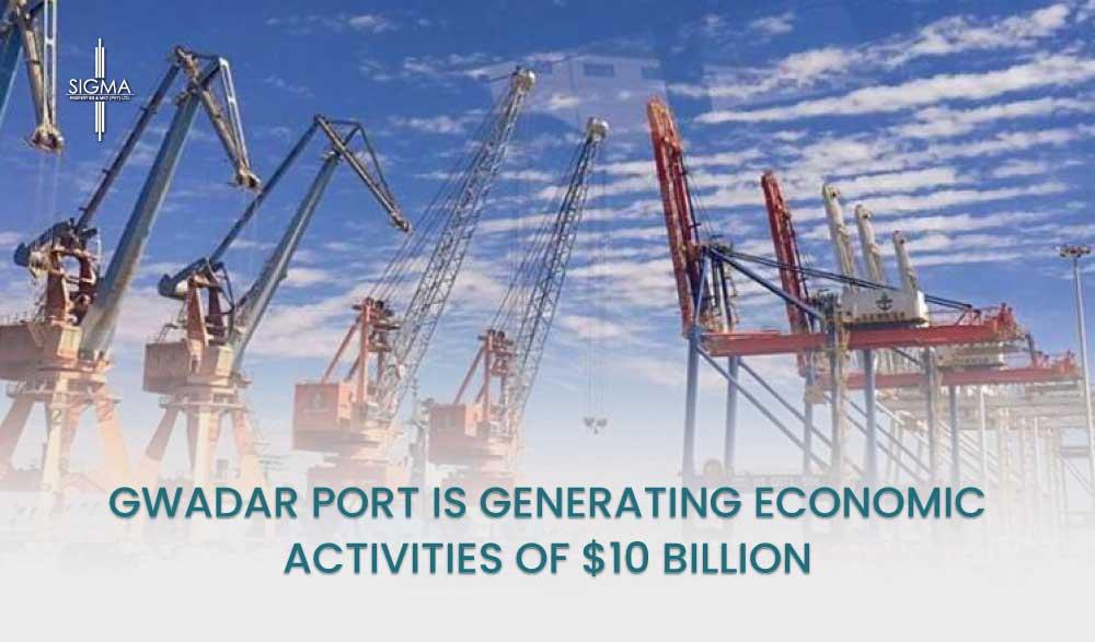 Gwadar Port is Generating Economic Activities of $10 Billion