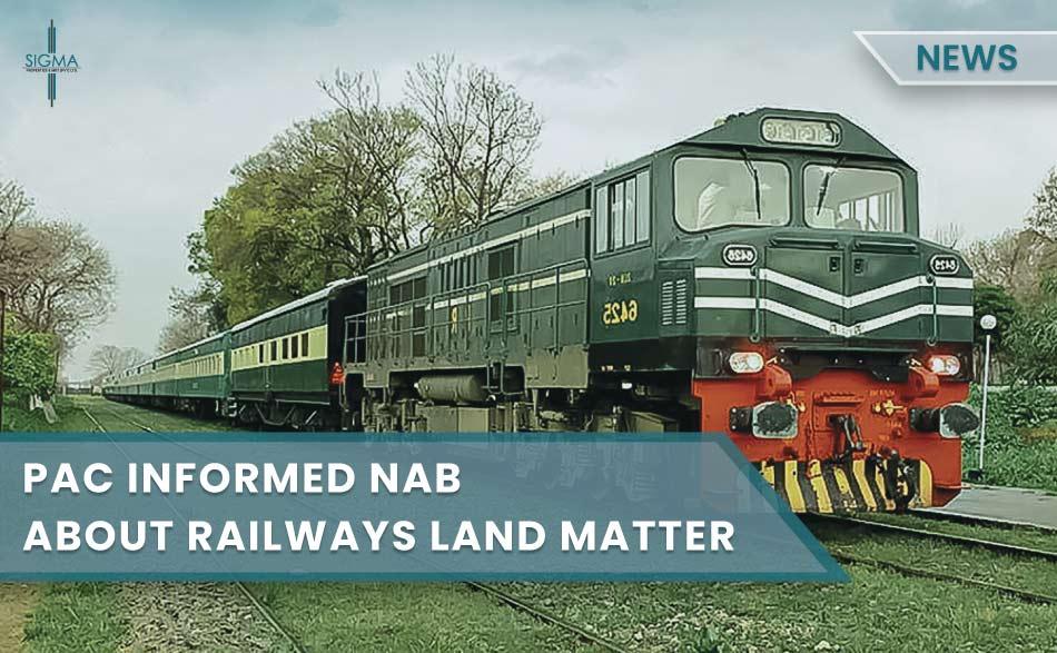 PAC Informed NAB About Railways Land Matter