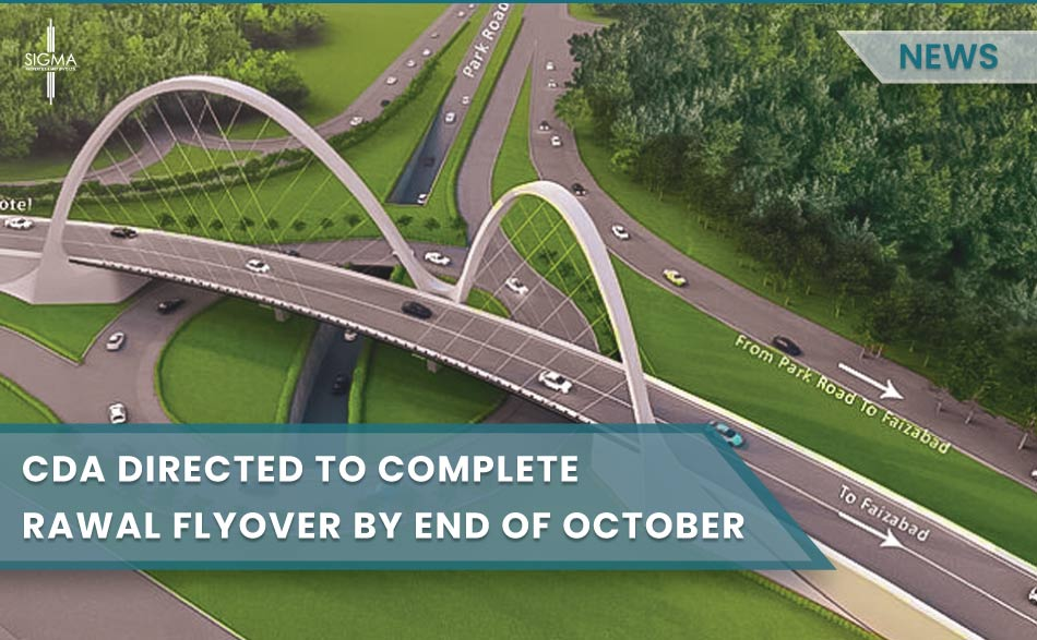 CDA Directed To Complete Rawal Flyover By End Of October