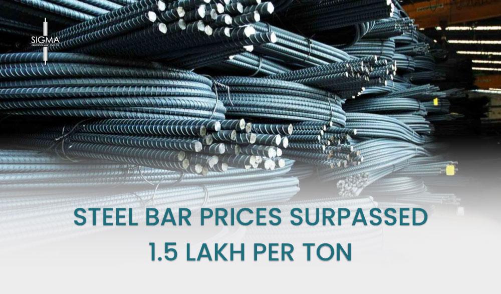 Steel Bar Prices Surpassed 1.5 Lakh Per Ton