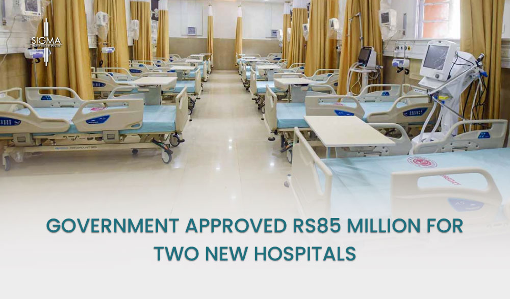 Government Approved Rs85 Million For Two New Hospitals