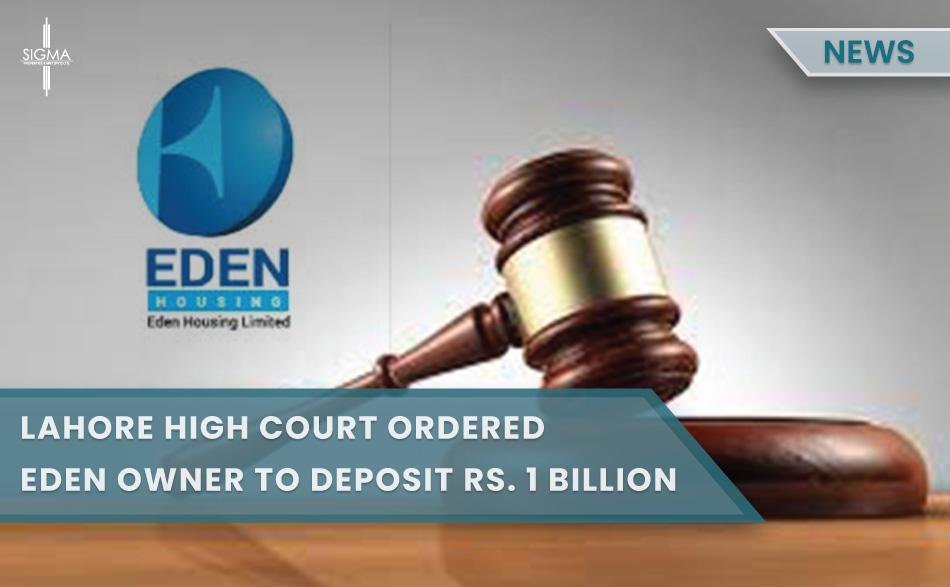 Lahore High Court Ordered Eden Owner To Deposit Rs1 billion