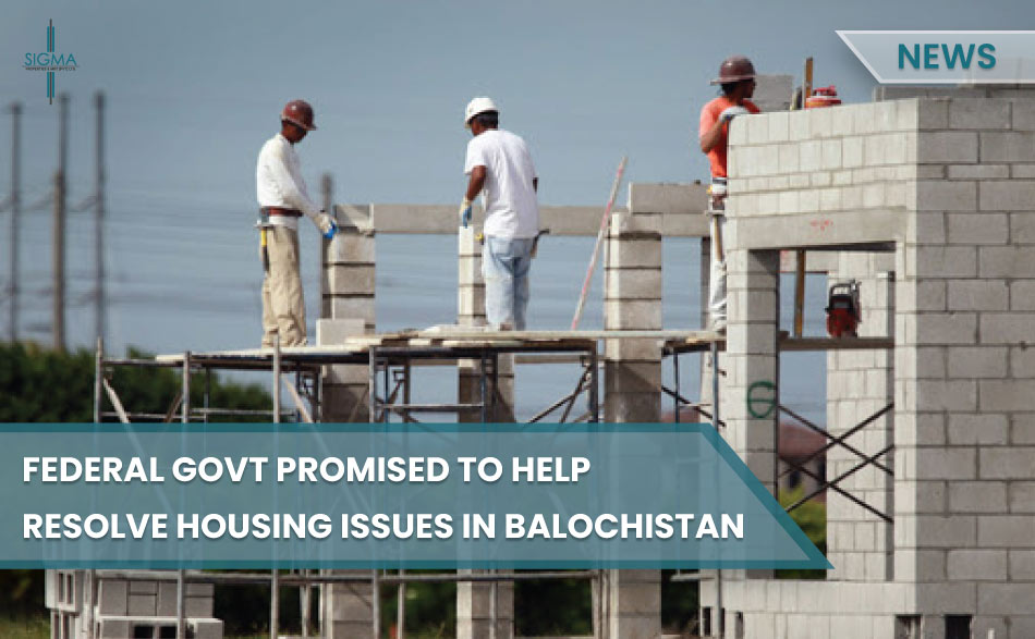 Federal Government Promised To Help Resolve Housing Issues In Balochistan