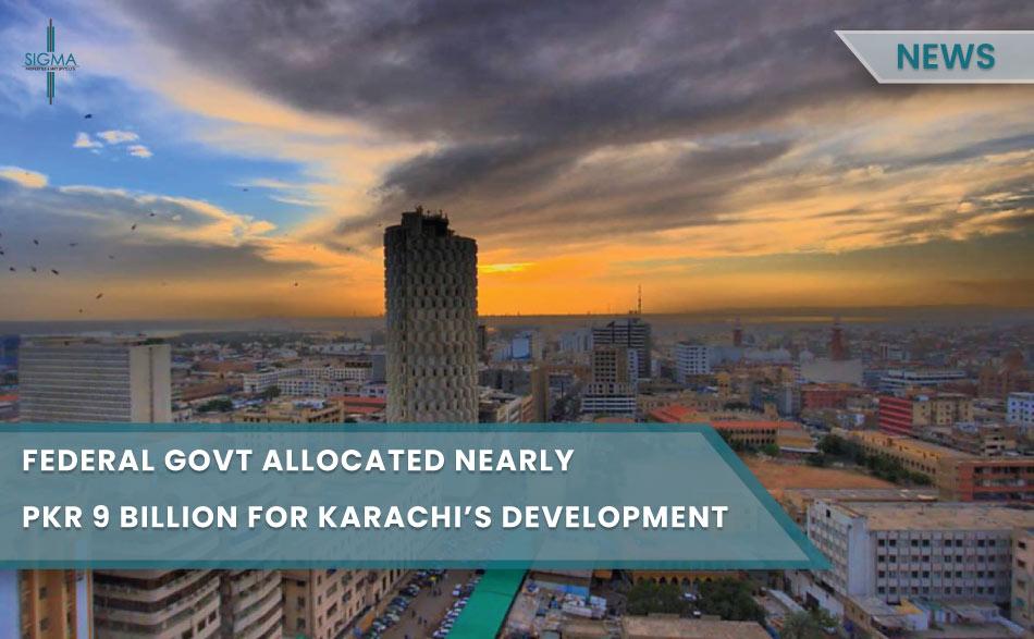 Federal government allocated nearly PKR 9 billion for Karachi's development