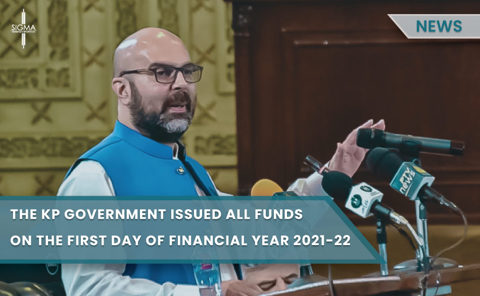 The KP Government Issued All Funds On The First Day Of Financial Year 2021-22 For Ongoing Projects