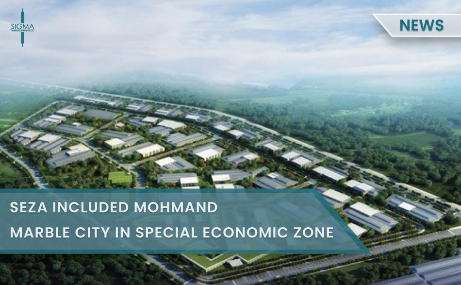 SEZA Included Mohmand Marble City In Special Economic Zone