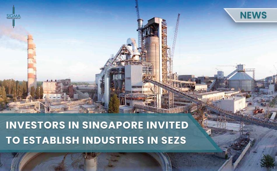 Investors In Singapore Invited to Establish Industries in Special Economic Zones