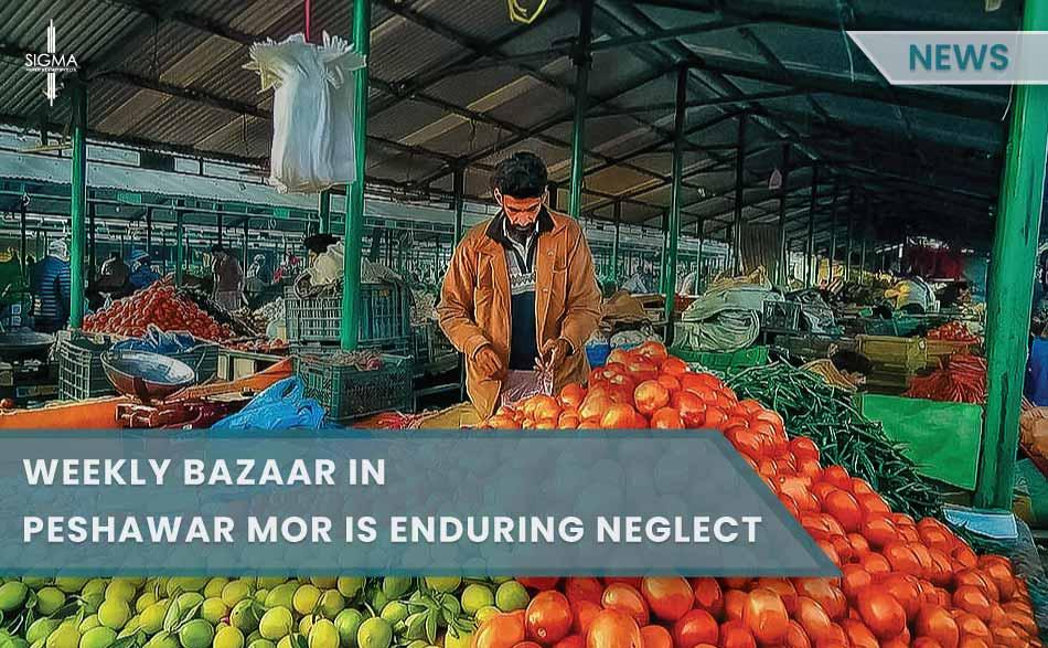 Weekly Bazaar in Peshawar Mor is Enduring Neglect