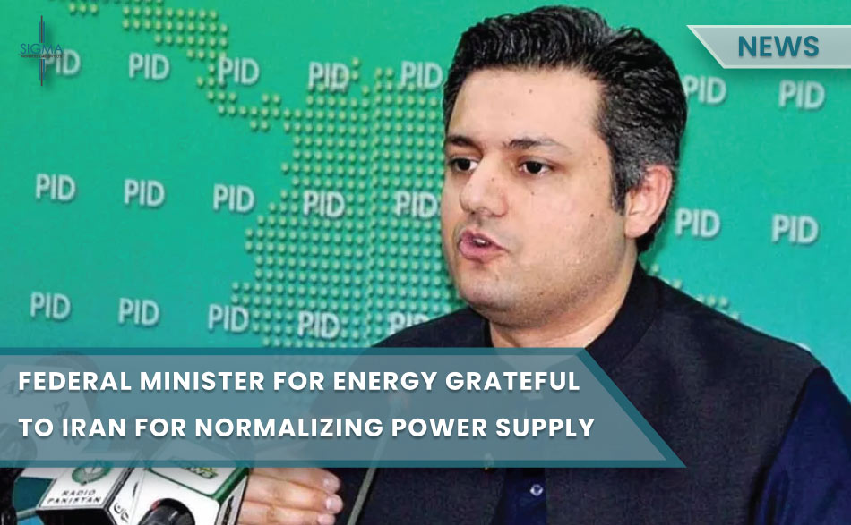 Federal Minister for Energy Hammad Azhar Hammad Grateful to Iran for Normalizing Power Supply