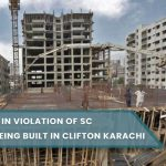 High Rise in Violation of SC Orders being built in Clifton Karachi