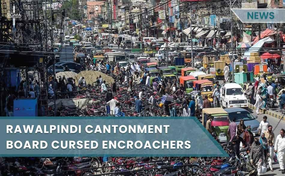 Rawalpindi Cantonment Board RCB Cursed Encroachers