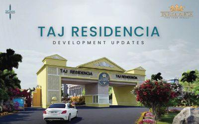 Taj Residencia Development Updates 2021
