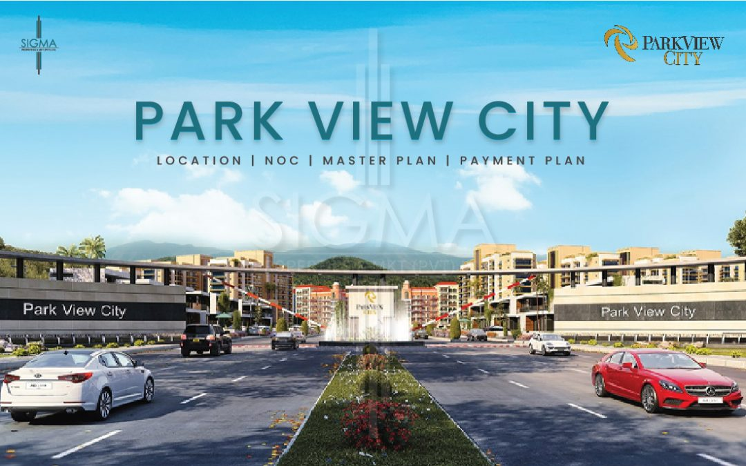 Park view city Islamabad Location, noc, master plan, and Payment plan.